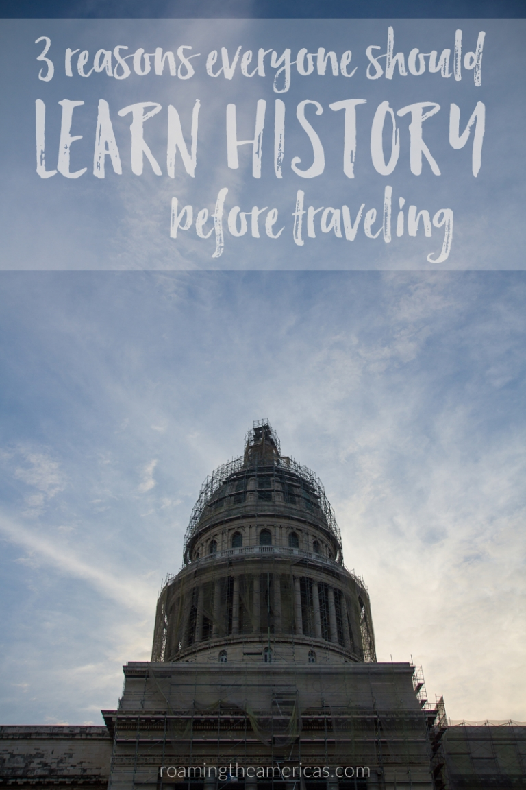 From a former history hater, here are 3 reasons everyone should learn history before traveling. Plus 4 simple tips to get started! @roamtheamericas