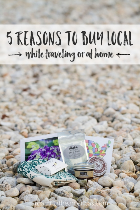 5 reasons to buy local while traveling or at home | shop small | responsible travel | sustainability @roamtheamericas