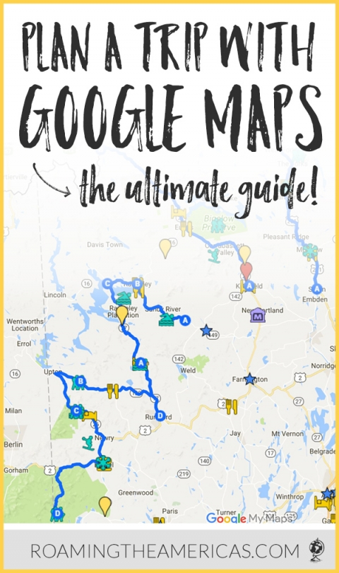 The Ultimate Guide To Using Google My Maps To Plan A Trip Tutorial - Google trip planner map