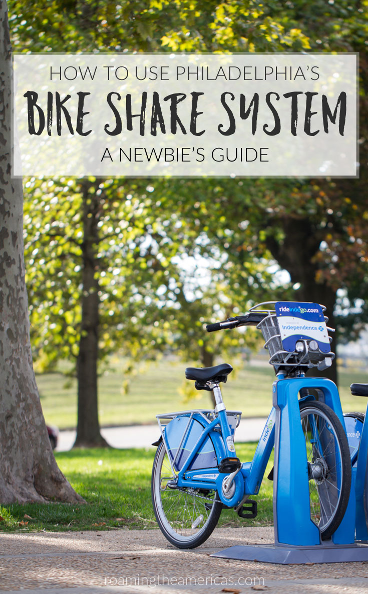 How to use Philadelphia's Indego bike share program - a guide to biking in Philly for first-timers - healthy and sustainable travel @roamtheamericas
