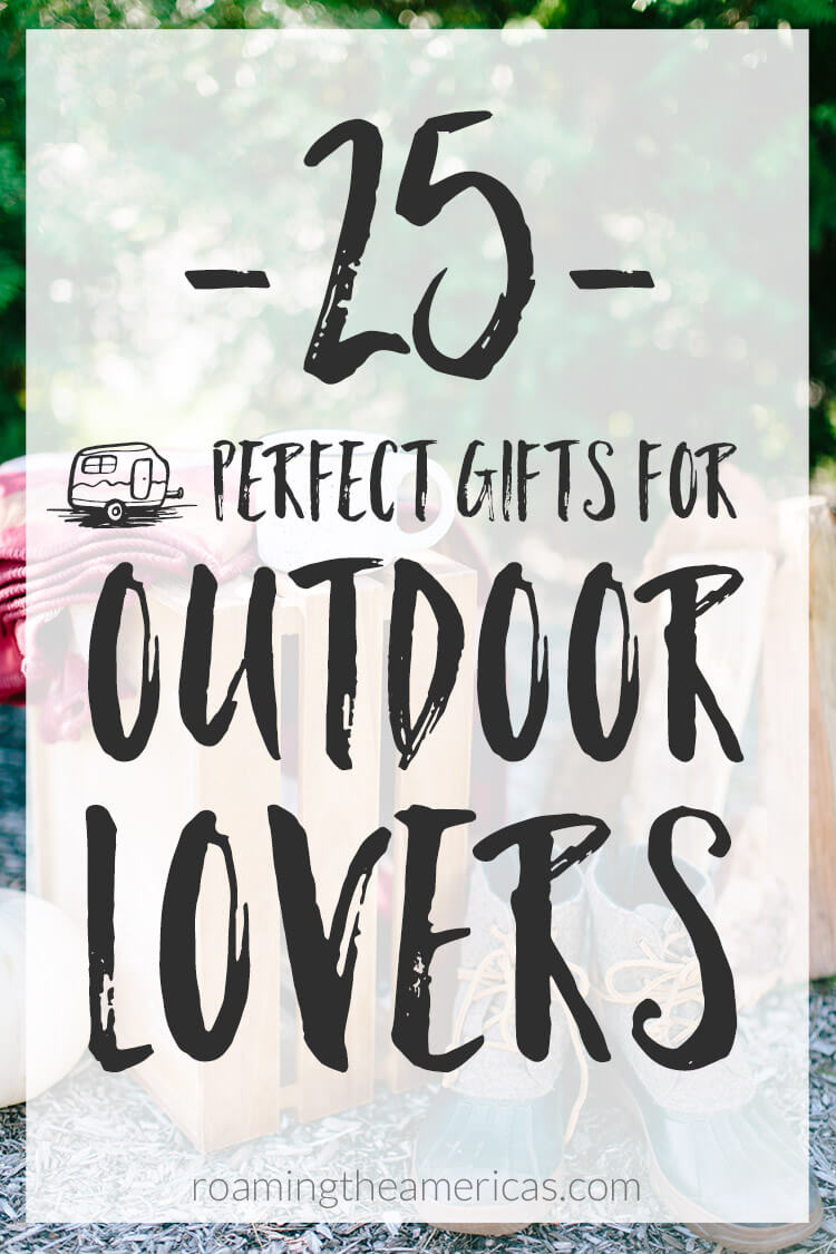 Looking for the perfect gift for nature lovers, outdoorsy people, and adventure travelers? Here are 25 unique gift ideas for men and women who love the outdoors! 